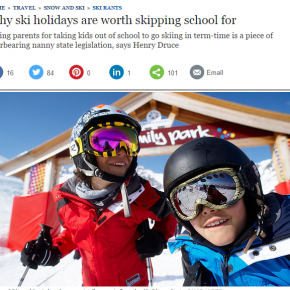 'Bite the bullet, pay the fine and take your children on a ski holiday...'