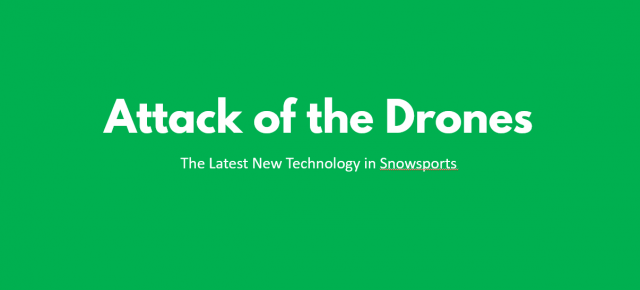Attack of the Drones: New Technologies in Snowsports